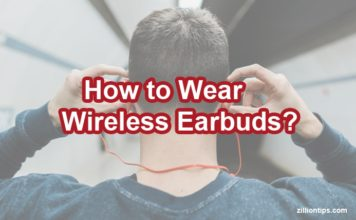 How to Wear Wireless Earbuds
